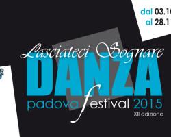 Danza Padova Festival 2015 – Lasciateci Sognare